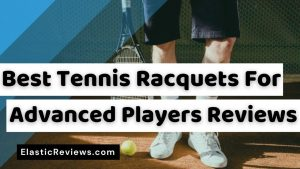 Best-Tennis-Racquets-for-Advanced-Players