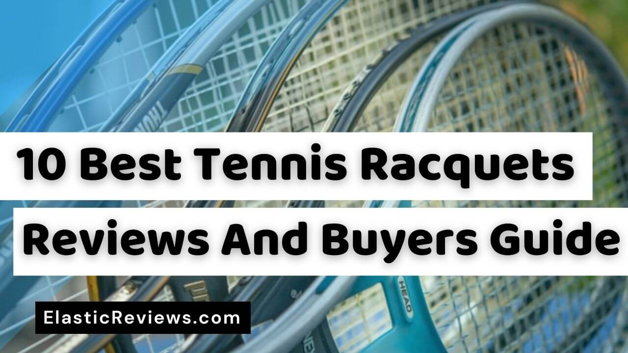 best-tennis-racquets-reviews