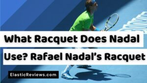 what racquet does nadal use