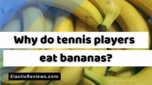 Why do tennis players eat bananas