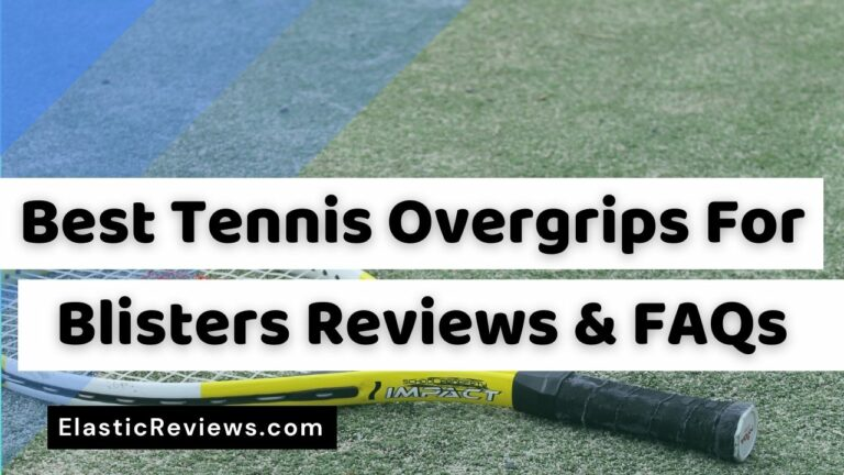 best-tennis-overgrip-for-blisters