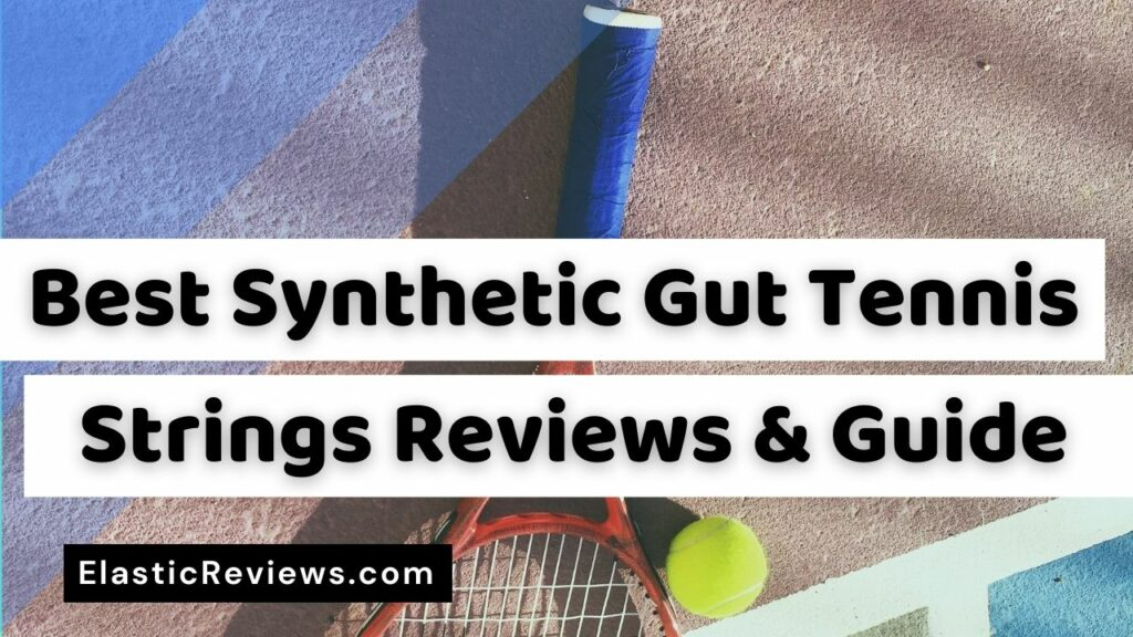 Best Synthetic Gut Tennis Strings Reviews