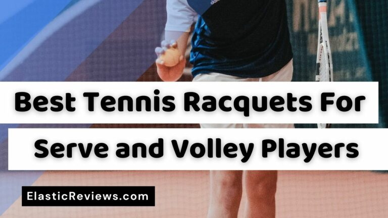 Best Tennis Racquet For Serve And Volley Players