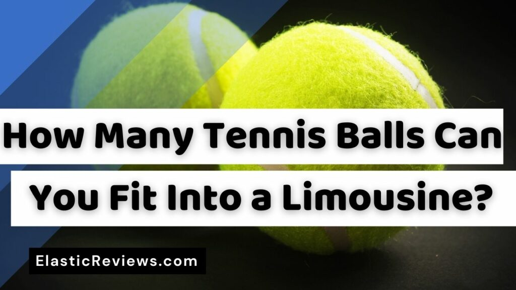 How Many Tennis Balls Can You Fit Into a Limousine