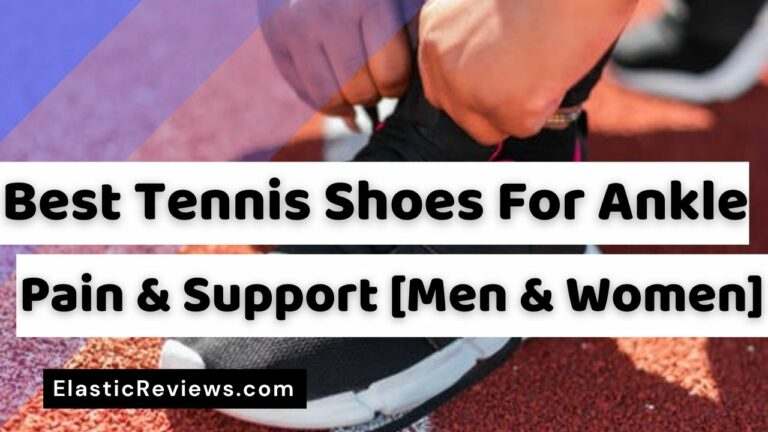 Best Tennis Shoes For Ankle Support and pain
