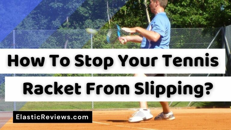 How To Stop Your Tennis Racket From Slipping